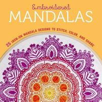 Lark Crafts - Embroidered Mandalas: 25 Iron-On Mandala Designs to Stitch, Color, and Share - 9781454710417 - V9781454710417
