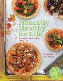 Corrett, Natasha, Edgson, Vicki - Honestly Healthy for Life: Eating the Alkaline Way Every Day - 9781454913672 - 9781454913672