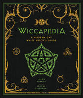 Robbins, Shawn, Greenaway, Leanna - Wiccapedia: A Modern-Day White Witch's Guide - 9781454913740 - V9781454913740