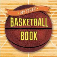 Sterling Children's - My First Basketball Book (First Sports) - 9781454914877 - V9781454914877