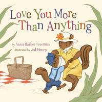 Harber Freeman, Anna - Love You More Than Anything (Snuggle Time Stories) - 9781454914907 - V9781454914907