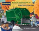 Richmond, Benjamin - Where Do Garbage Trucks Go?: And Other Questions About Trash and Recycling (Good Question!) - 9781454916253 - V9781454916253