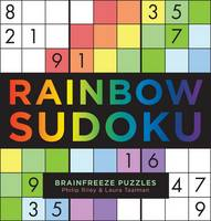 Riley, Philip, Taalman, Laura, Brainfreeze Puzzles - Rainbow Sudoku (Brainfreeze Puzzles) - 9781454916949 - V9781454916949