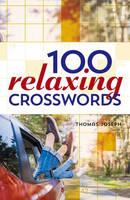 Joseph, Thomas - 100 Relaxing Crosswords - 9781454917922 - V9781454917922