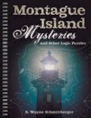 Schmittberger, R. Wayne - Montague Island Mysteries and Other Logic Puzzles - 9781454918110 - V9781454918110