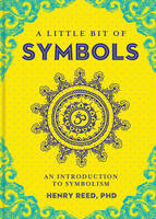 Reed PhD, Henry - A Little Bit of Symbols: An Introduction to Symbolism - 9781454919698 - V9781454919698