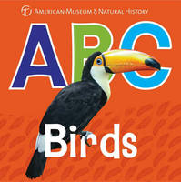 American Museum of Natural History - ABC Birds (AMNH ABC Board Books) - 9781454919865 - V9781454919865