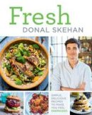 Skehan, Donal - Fresh: Simple, Delicious Recipes to Make You Feel Energized! - 9781454923046 - 9781454923046