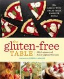 Lagasse, Jilly, Lagasse Swanson, Jessie - The Gluten-Free Table: The Lagasse Girls Share Their Favorite Meals - 9781455516872 - V9781455516872