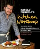 Dieterle, Harold, Friedman, Andrew - Harold Dieterle's Kitchen Notebook: Hundreds of Recipes, Tips, and Techniques for Cooking Like a Chef at Home - 9781455528639 - V9781455528639
