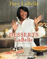 LaBelle, Patti - Desserts LaBelle: Soulful Sweets to Sing About - 9781455543403 - V9781455543403