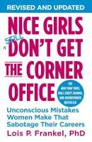 Frankel, Lois P. - Nice Girls Don't Get the Corner Office - 9781455546046 - V9781455546046