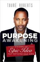 Roberts, Toure - Purpose Awakening - 9781455548378 - V9781455548378