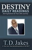 Jakes, T. D. - Destiny Daily Readings: Inspirations for Your Life's Journey - 9781455553952 - V9781455553952