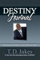 Jakes, T. D. - Destiny Journal - 9781455553969 - V9781455553969