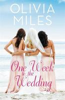 Miles, Olivia - One Week to the Wedding: An unforgettable story of love, betrayal, and sisterhood (Misty Point) - 9781455567225 - V9781455567225
