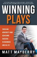 Mayberry, Matt - Winning Plays: Tackling Adversity and Achieving Success in Business and in Life - 9781455568277 - V9781455568277