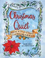 Sparks, Maisie, Younis, Lauren - Christmas Quiet: Receiving the Gift of His Presence: A 25-Day Devotional Coloring Book - 9781455571086 - V9781455571086