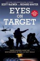McEwen, Scott, Miniter, Richard - Eyes on Target: Inside Stories from the Brotherhood of the U.S. Navy SEALs - 9781455575671 - V9781455575671
