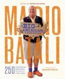 Batali, Mario - Mario Batali--Big American Cookbook: 250 Favorite Recipes from Across the USA - 9781455584710 - V9781455584710