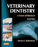 Holmstrom DVM, Steven E. - Veterinary Dentistry: A Team Approach, 2e - 9781455703227 - V9781455703227