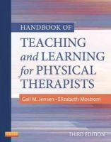 Jensen PhD  PT  FAPTA, Gail M., Mostrom, Elizabeth - Handbook of Teaching and Learning for Physical Therapists, 3e - 9781455706167 - V9781455706167