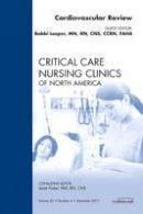 Leeper MN  RN  CNS  CCRN  FAHA, Bobbie - Cardiovascular Review, An Issue of Critical Care Nursing Clinics, 1e (The Clinics: Nursing) - 9781455706655 - V9781455706655