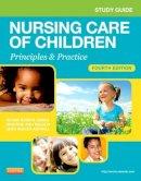 James, Susan Rowen; White, Julie - Study Guide for Nursing Care of Children - 9781455707065 - V9781455707065