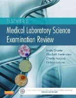 Graeter, Linda - Saunders' Medical Laboratory Science Examination Review - 9781455708895 - V9781455708895