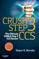 Movalia MD, Mayur - Crush Step 3 CCS: The Ultimate USMLE Step 3 CCS Review, 1e - 9781455723744 - V9781455723744