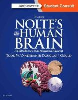 Vanderah PhD, Todd, Gould PhD, Douglas - Nolte's The Human Brain: An Introduction to its Functional Anatomy, 7e - 9781455728596 - V9781455728596