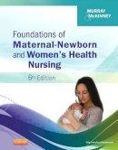 Murray, Sharon Smith; McKinney, Emily Slone - Foundations of Maternal-Newborn and Women's Health Nursing - 9781455733064 - V9781455733064
