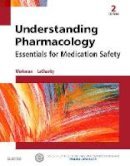 Workman PhD  RN  FAAN, M. Linda, LaCharity PhD  RN, Linda A. - Understanding Pharmacology: Essentials for Medication Safety, 2e - 9781455739769 - V9781455739769