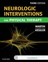 Martin, Suzanne Tink; Kessler, Mary - Neurologic Interventions for Physical Therapy - 9781455740208 - V9781455740208