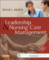 Huber PhD  RN  FAAN  NEA-BC, Diane - Leadership and Nursing Care Management, 5e - 9781455740710 - V9781455740710