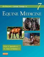 Sprayberry DVM  DACVIM, Kim A., Robinson BVetMed  PhD  MRCVS Docteur Honoris Causa (Liege), N. Edward - Robinson's Current Therapy in Equine Medicine, 7e (Current Veterinary Therapy) - 9781455745555 - V9781455745555