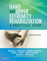 Saunders, Rebecca; Burke, Susan L.; Higgins, James; McClinton, Michael A.; Astifidis, Romina - Hand and Upper Extremity Rehabilitation - 9781455756476 - V9781455756476