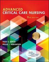 Good DNP  RN  CENP  CPPS, Vicki S., Kirkwood MSN  RN  ACNPC  CHFN  AACC, Peggy L. - Advanced Critical Care Nursing, 2e - 9781455758753 - V9781455758753