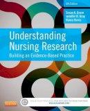 Grove PhD  RN  ANP-BC  GNP-BC, Susan K., Gray PhD  RN  FAAN, Jennifer R., Burns PhD  RN  FCN  FAAN, Nancy - Understanding Nursing Research: Building an Evidence-Based Practice, 6e - 9781455770601 - V9781455770601
