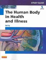 Herlihy, Barbara L. - Study Guide for the Human Body in Health and Illness - 9781455774593 - V9781455774593