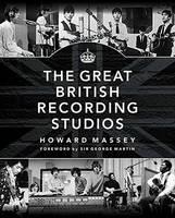 Massey, Howard - Massey Howard the Great British Recording Studios HB Bam Book - 9781458421975 - V9781458421975