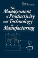 - The Management of Productivity and Technology in Manufacturing - 9781461295167 - V9781461295167