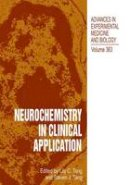 . Ed(s): Tang, Lily C.; Tang, Stephen - Neurochemistry in Clinical Application - 9781461357544 - V9781461357544