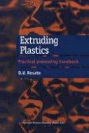 Rosato, D.V. - Extruding Plastics: A Practical Processing Handbook - 9781461376545 - V9781461376545