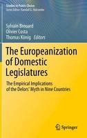 . Ed(s): Konig, Thomas; Costa, Olivier; Brouard, Sylvain - The Europeanization of Domestic Legislatures: The Empirical Implications of the Delors' Myth in Nine Countries (Studies in Public Choice) - 9781461415015 - V9781461415015
