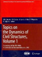 - Topics on the Dynamics of Civil Structures, Volume 1: Proceedings of the 30th IMAC, A Conference on Structural Dynamics, 2012 (Conference Proceedings of the Society for Experimental Mechanics Series) - 9781461424123 - V9781461424123