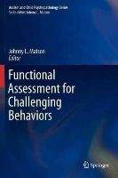 - Functional Assessment for Challenging Behaviors (Autism and Child Psychopathology Series) - 9781461430360 - V9781461430360