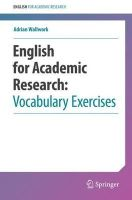 Wallwork, Adrian - English for Academic Research: Vocabulary Exercises - 9781461442677 - V9781461442677