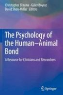 - The Psychology of the Human-Animal Bond: A Resource for Clinicians and Researchers - 9781461461968 - V9781461461968
