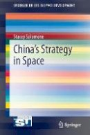 Solomone, Stacey - China's Strategy in Space (SpringerBriefs in Space Development) - 9781461466895 - V9781461466895